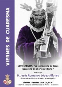 """VIERNES DE CUARESMA. Conferencia """"La Iconografía de Jesús Nazareno en el arte sevillano"""" (D. Jesús Romanov López-Alfonso)"""